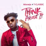 T Classic – Think About It [Music]