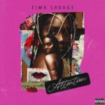 Tiwa Savage - Attention [Music]