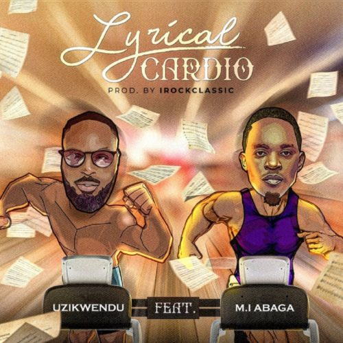 Uzikwendu ft. M.I Abaga Lyrical Cardio Mp3 Download