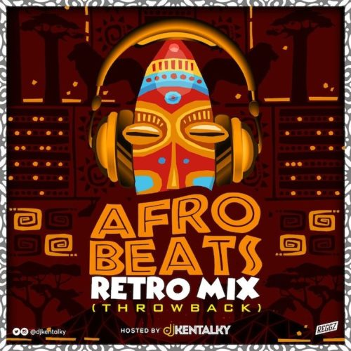 DJ Kentalky Afrobeat Retro Mix (Naija Throwback)