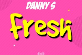 Danny S Fresh Mp3 Download