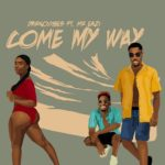 Darkovibes ft. Mr Eazi – Come My Way [Music]
