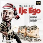 Mc Galaxy – Ije Ego [Music]
