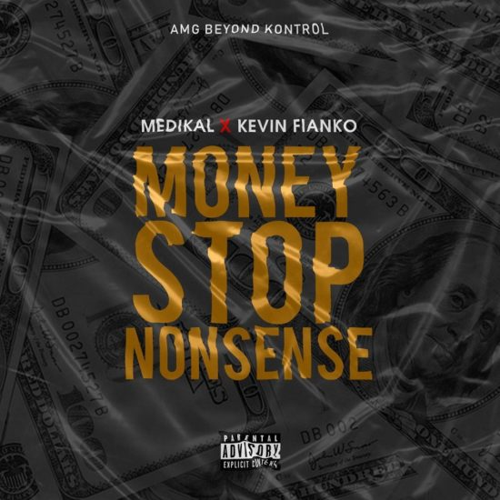Medikal ft. Kevin Fianko – Money Stop Nonsense Mp3 Download