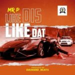 Mr. P – Like Dis Like Dat [Music]