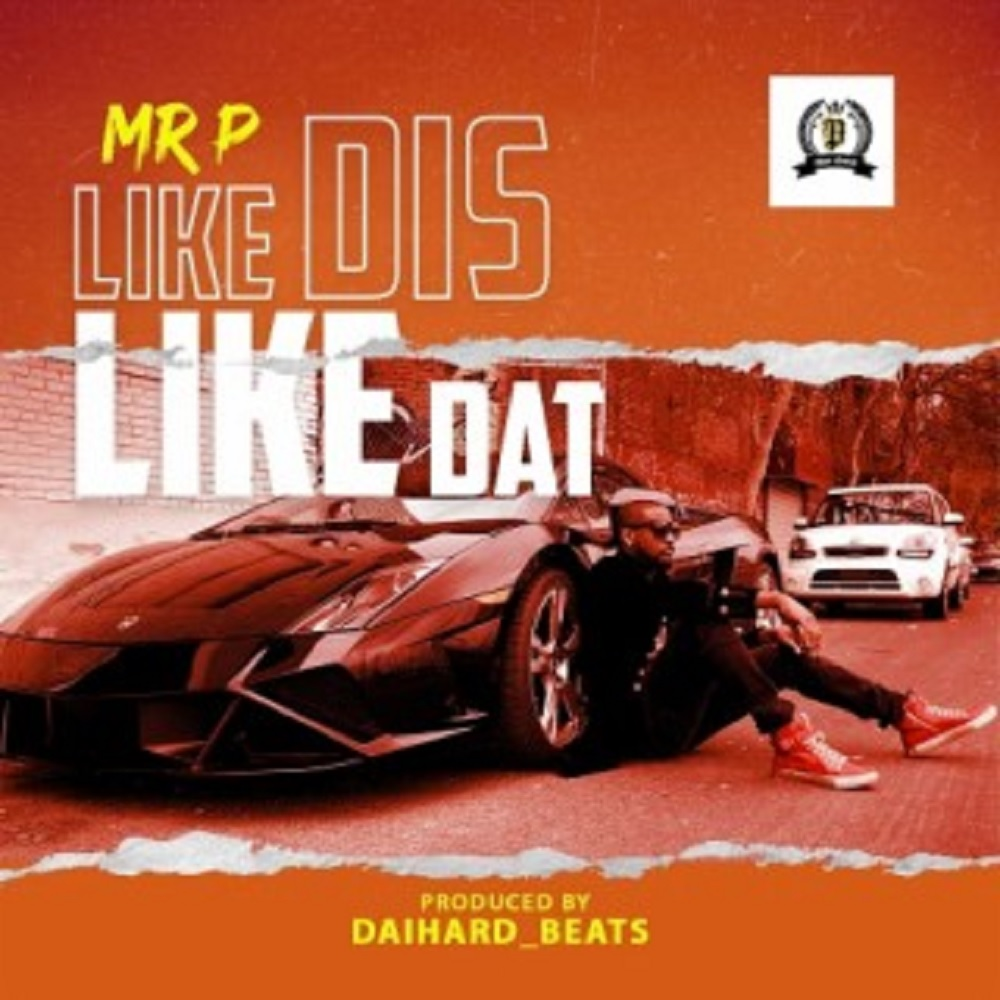Mr P Like Dis Like Dat Mp3 Download Audio