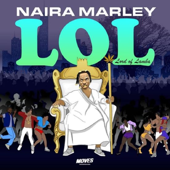 Naira Marley Releases EP; LOL(Lord Of Lamba)
