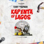 Terry Tha Rapman – Kapenta Of Lagos [Music]