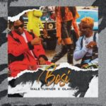 Wale Turner Ft. Olamide – Bosi [Music]