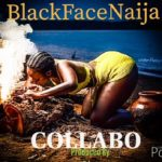 Blackface – Collabo [Music]