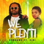Cobhams Asuquo ft Simi - We Plenti [Music]