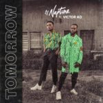 DJ Neptune ft. Victor AD – Tomorrow [Music]