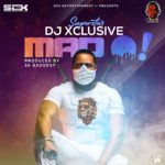 DJ Xclusive - Mad O [Music]