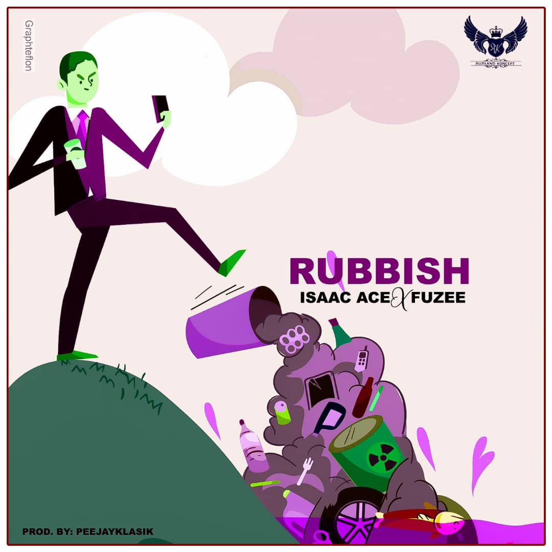 Isaac Ace - Rubbish Ft Fuzee