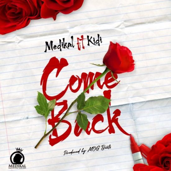 Medikal ft. KiDi Come Back Mp3 Download