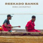 Reekado Banks – Rora (Acoustic Version) [Music]