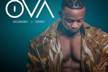 Selebobo ft. Tekno Ova Mp3 Download