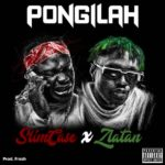 Slimcase ft. Zlatan - Pongilah [Music]