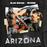 Wizkid X Blaq Jerzee – Arizona [Music]