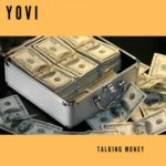 Yovi – Talking Money [Music]