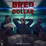 B-Red – Dollar ft. Davido & Peruzzi [Music]