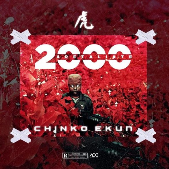 Chinko Ekun – 2000 & Retaliate Mp3 Download