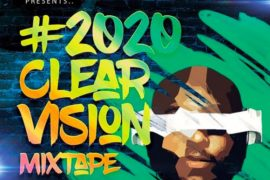 DJ Big N – 2020 Clear Vision Mixtape