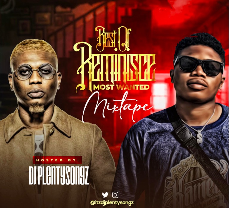 DJ PlentySongz - Best Of Reminisce Most Wanted Mixtape