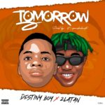 Destiny Boy x Zlatan - Tomorrow [Music]