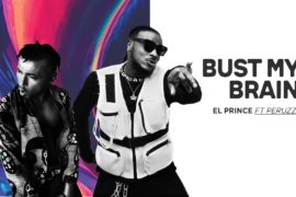 EL Prince ft. Peruzzi - Burst My Brain
