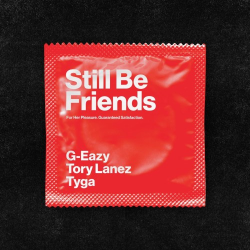 G-Eazy – Still Be Friends Ft. Tory Lanez, Tyga