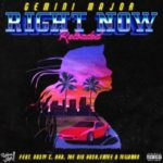 Gemini Major ft. Emtee, Nasty C, AKA, Tellaman & The Big Hash – Right Now (Reloaded) [Music]