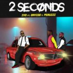 IVD ft. Davido & Peruzzi – 2 Seconds [Music]