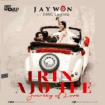Jaywon – Irin Ajo Ife (Journey Of Love) ft. DMC Ladida [Music]