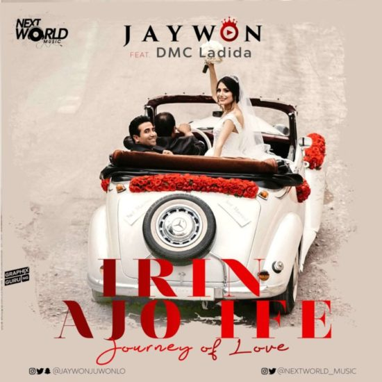 Jaywon – Irin Ajo Ife (Journey Of Love) ft. DMC Ladida