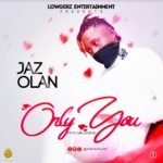 Jaz Olan - Only You [Music]