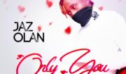 Jaz Olan - Only You Mp3 Download