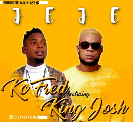 Kc Fred - Jeje ft King Josh