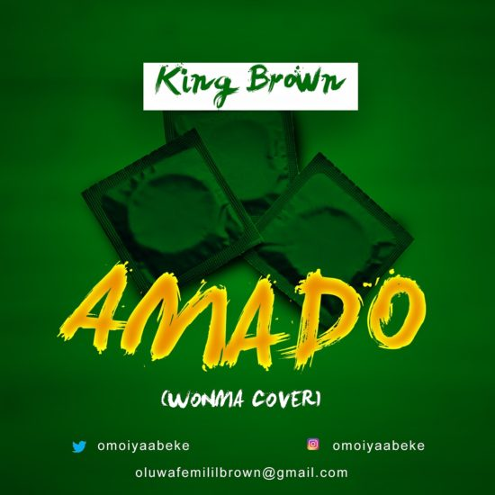 King Brown - Amado (Olamide Cover)