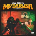 King Perryy – My Darlina [Music]