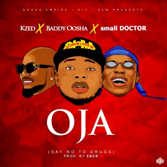 Kzed x Baddy Oosha & Small Doctor – Oja Mp3 Download