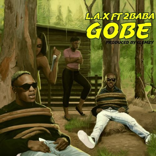 L.A.X Gobe ft. 2Baba Mp3 Download