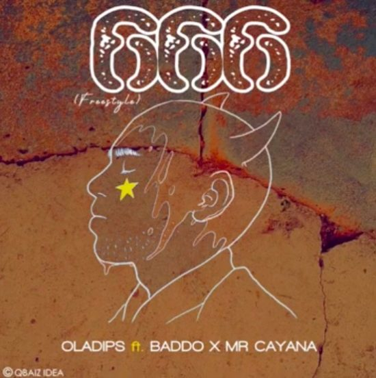 Oladips - 666 (freestyle) ft Olamide & Mr Cayana
