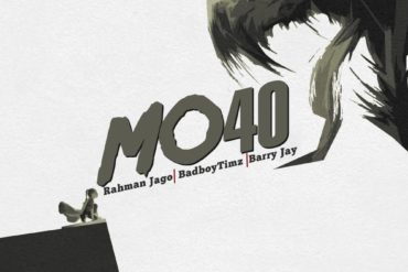 Rahman Jago – Mo40 ft. Bad Boy Timz x Barry Jhay