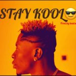 Shatta Wale – Stay Kool [Music]