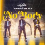 DJ Neptune ft Joeboy x Mr Eazi - Nobody [Music]