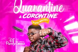 DJ PlentySongz - Quarantine & Corontine Party Mix