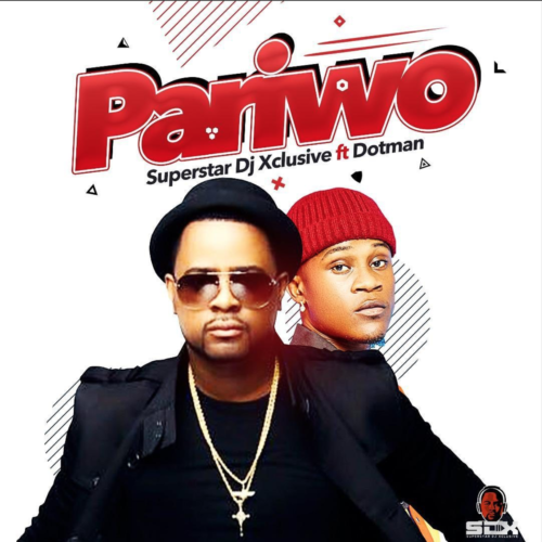 DJ Xclusive – Pariwo ft. Dotman