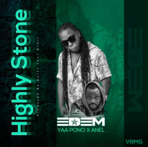 Edem ft. Yaa Pono & Anel – Highly Stone