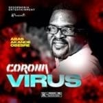 Obesere – Coronavirus Becareful [Music]